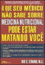 O Que Seu Médico Não Sabe Sobre Medicina Nutricional Pode Estar Matando Você