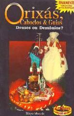 Orixás, Caboclos e Guias: Deuses ou Demônios? - Edir Macedo