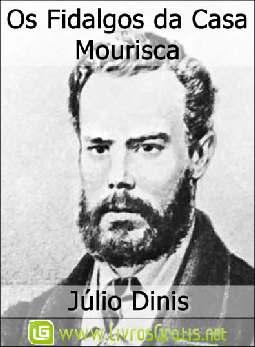 Os Fidalgos da Casa Mourisca - Júlio Dinis