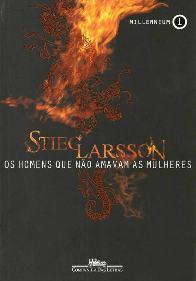 Homens que Não Amavam as Mulheres - Stieg Larsson