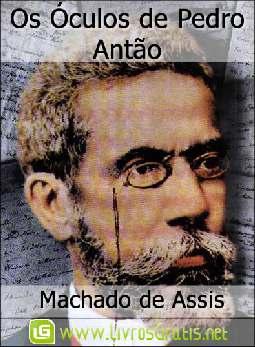 Os Óculos de Pedro Antão - Machado de Assis