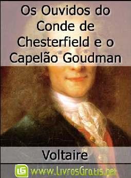 Os Ouvidos do Conde de Chesterfield e o Capelão Goudman - Voltaire