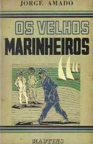 Os Velhos Marinheiros - Jorge Amado