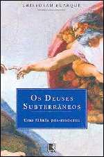 Os Deuses Subterrâneos - Cristovam Buarque