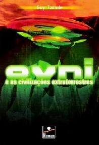 OVNI e as Civilizações Extraterrestres - Guy Tarade