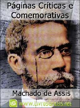 Páginas Críticas e Comemorativas - Machado de Assis