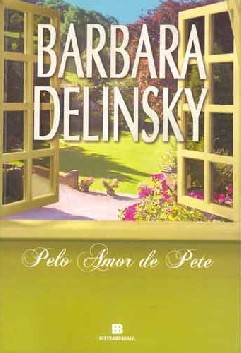 Pelo Amor de Pete - Barbara Delinsky