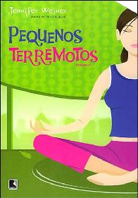 Pequenos Terremotos (Little Earthquakes) - Jennifer Weiner