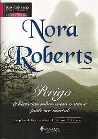 Perigo (Dangerous) - Nora Roberts