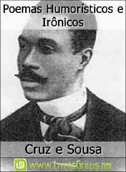 Poemas Humorísticos e Irônicos - Cruz e Sousa