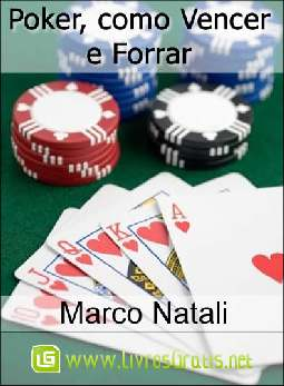 Poker, como Vencer e Forrar - Marco Natali