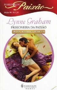 Prisioneira da Paixão - Lynne Graham