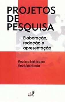 Projetos de Pesquisa: Elaboração, redação e apresentação - Maria Lucia Seidl de Moura