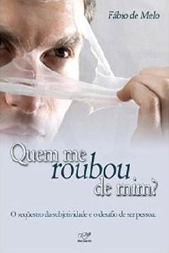 Quem Me Roubou de Mim ? - Fábio De Melo