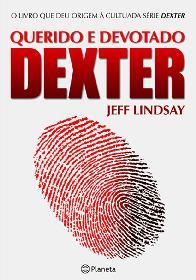 Querido e Devotado Dexter (Dearly Devoted Dexter) - Jeff Lindsay