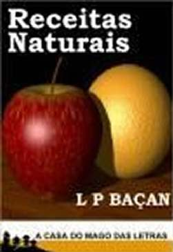 Receitas Naturais - L. P. Baçan