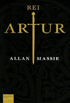 Rei Artur - Allan Massie
