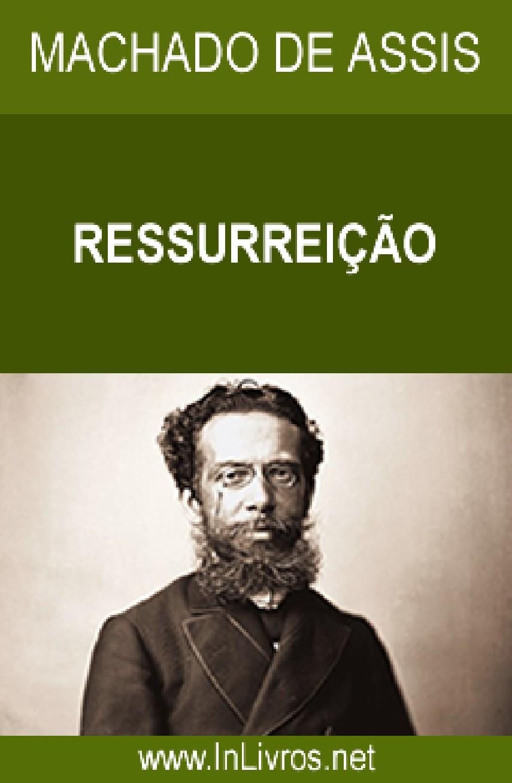 Ressurreição - Machado de Assis   Livros Grátis