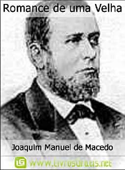 Romance de uma Velha - Joaquim Manuel de Macedo