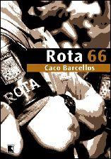 Rota 66: A História da Polícia Que Mata - Caco Barcellos