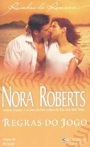 Regras Do Jogo (Rules Of The Game) - Nora Roberts