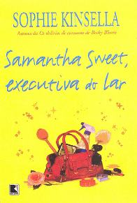 Samantha Sweet, Executiva do Lar - Sophie Kinsella