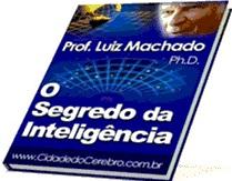 O Segredo da Inteligência - Luiz Machado