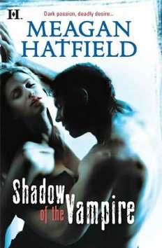 Sombra de Um Vampiro - Meagan Hatfield