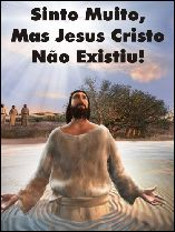 Sinto Muito, Mas Jesus Cristo Não Existiu! - Alfredo Bernacchi