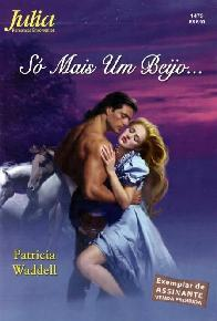 Só Mais Um Beijo (Sweet Delights) - Patricia Waddell