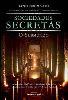 Sociedades Secretas - O Submundo - Sérgio Pereira Couto