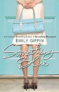 A Noiva Traida (Something blue) - Emily Giffin