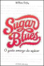 Sugar Blues: o Gosto Amargo do Açúcar