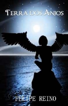 Terra dos Anjos - Felipe Reino