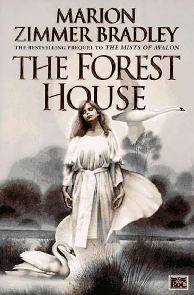 A Casa da Floresta (The Forest House) - Marion Zimmer Bradley