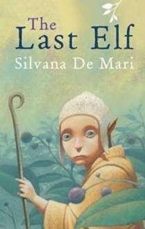 O Último Elfo (The Last Elf) - Silvana De Mari