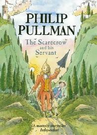 O Espantalho e Seu Criado (The Scarecrow and His Servant) - Philip Pullman