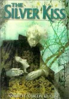 O Beijo de Prata (The Silver Kiss) - Annette Curtis Klause