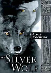A Loba de Prata (The Silver Wolf) - Alice Borchardt