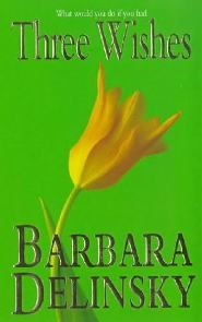 Três Desejos (Three Wishes) - Barbara Delinsky