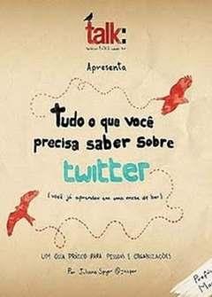 Tudo O Que Você Precisa Saber Sobre Twitter! - Juliano Spyer