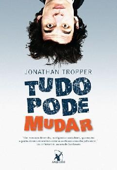 Tudo Pode Mudar - Jonathan Tropper