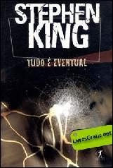 Tudo é Eventual - Stephen King