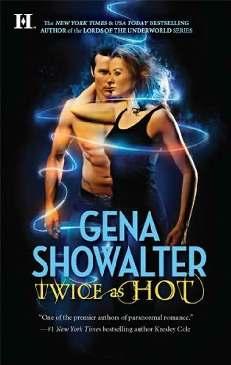 Duas Vezes Mais Quente (Twice as Hot) - Gena Showalter