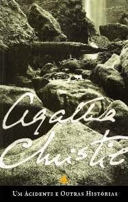 Um Acidente e Outras Histórias - Agatha Christie
