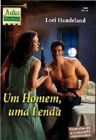 Um Homem, Uma Lenda - Lori Handeland