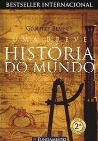 Uma Breve História do Mundo - Geoffrey Blainey