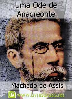 Uma Ode de Anacreonte - Machado de Assis