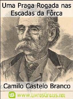 Uma Praga Rogada nas Escadas da Fôrca - Camilo Castelo Branco