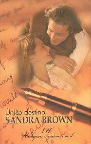 Único Destino (Above And Beyond) - Sandra Brown